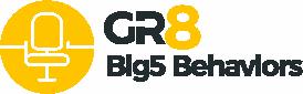 GR8 Big 5 Behaviors