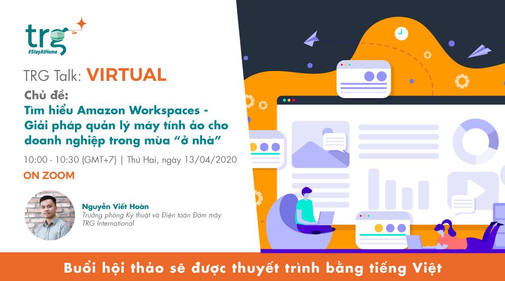 """Tìm hiểu Amazon Workspaces - Giải pháp quản lý máy tính ảo cho doanh nghiệp trong mùa """"ở nhà"""" 1"""