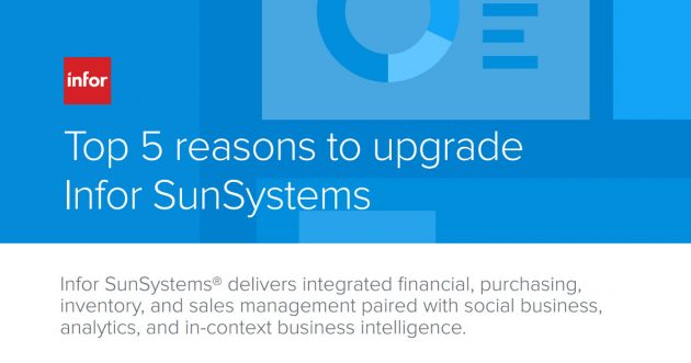 Top 5 reasons to upgrade to Infor SunSystems 3